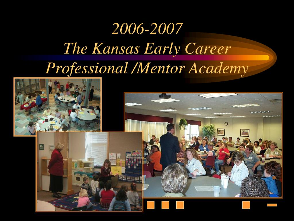 2006 2007 the kansas early career professional mentor academy l.
