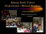 kansas early career professional mentor academy21