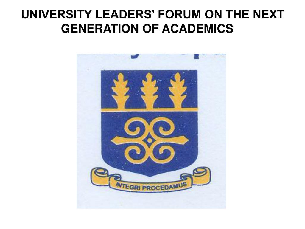 university leaders forum on the next generation of academics l.
