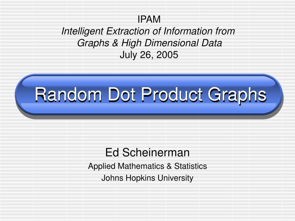 random dot product graphs l.