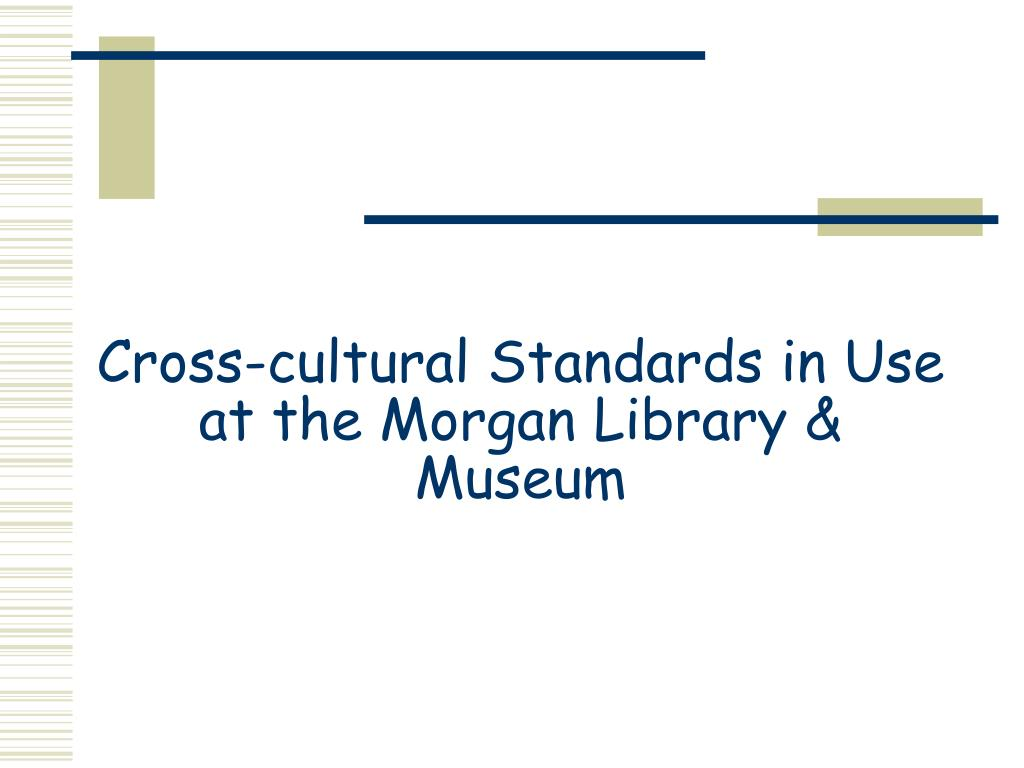 Cross-cultural Standards in Use at the Morgan Library & Museum