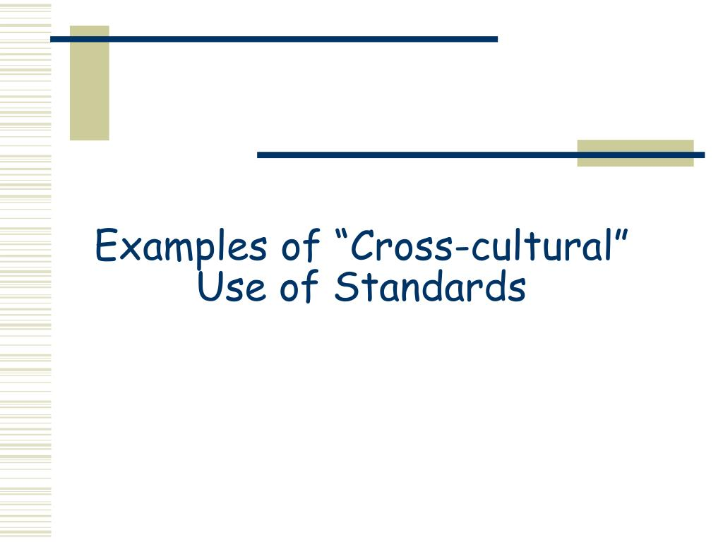 """Examples of """"Cross-cultural"""" Use of Standards"""