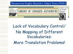 lack of vocabulary control no mapping of different vocabularies more translation problems