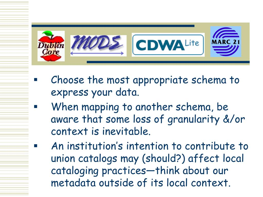 Choose the most appropriate schema to express your data.