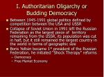 i authoritarian oligarchy or budding democracy