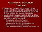 oligarchy vs democracy continued