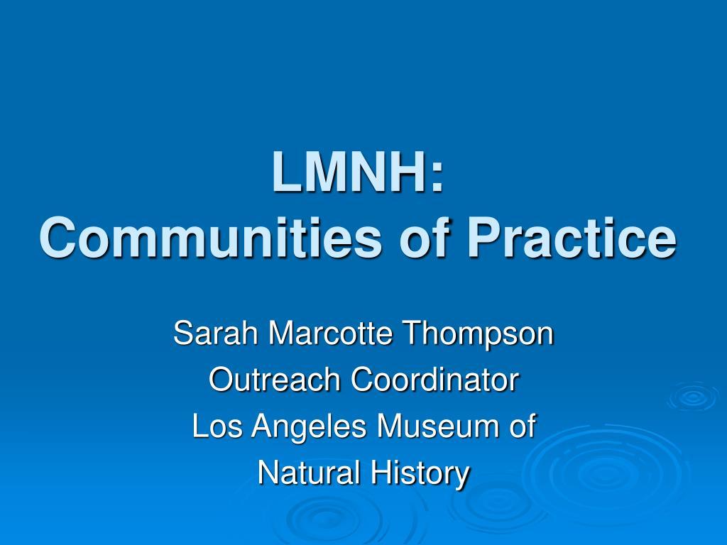 lmnh communities of practice l.