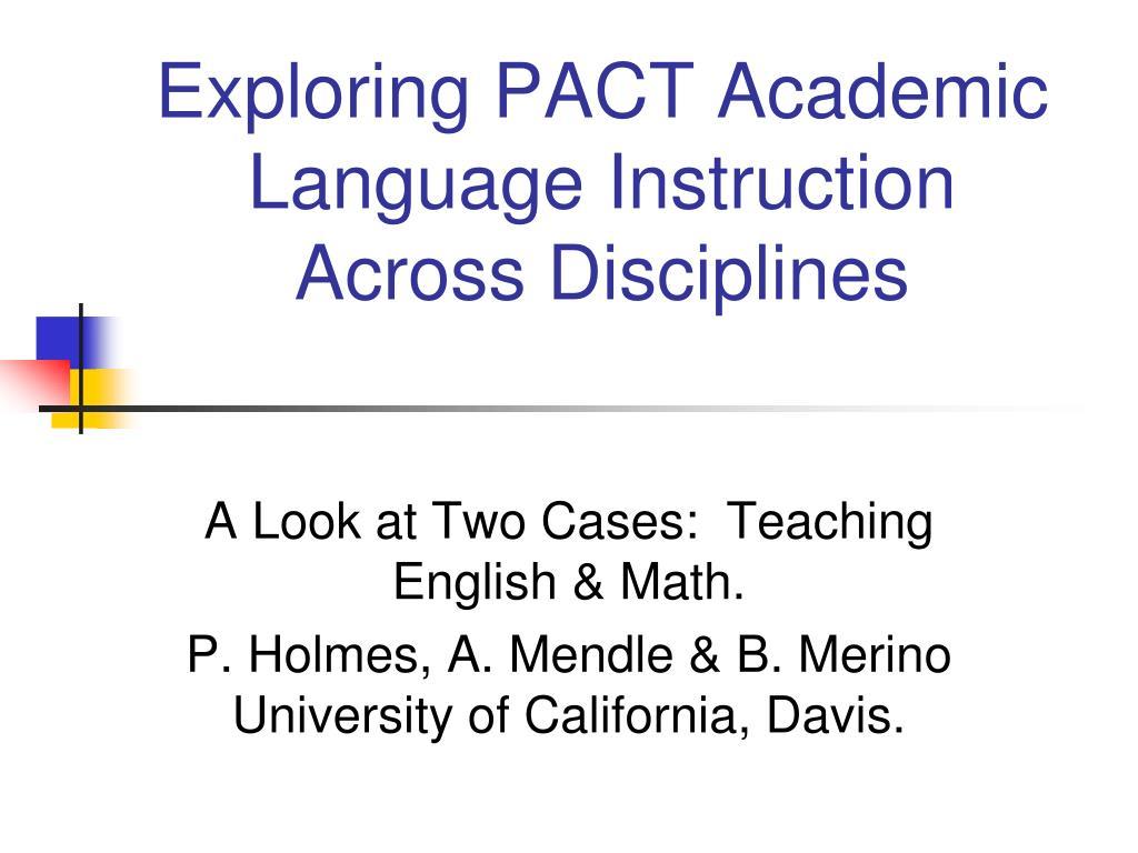exploring pact academic language instruction across disciplines l.