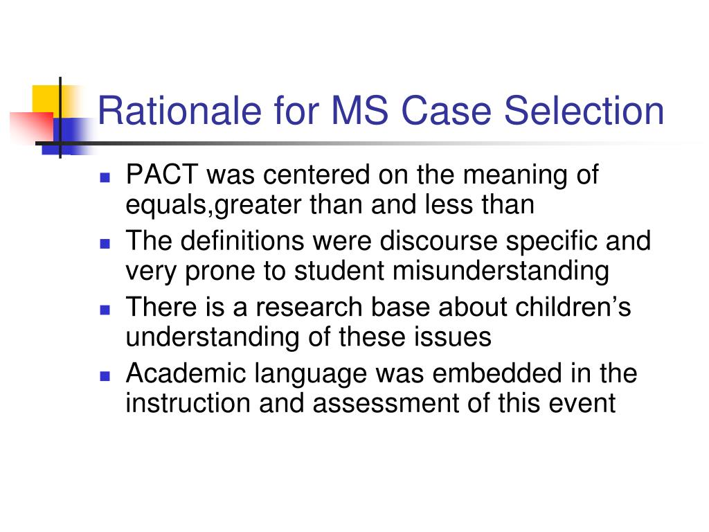Rationale for MS Case Selection