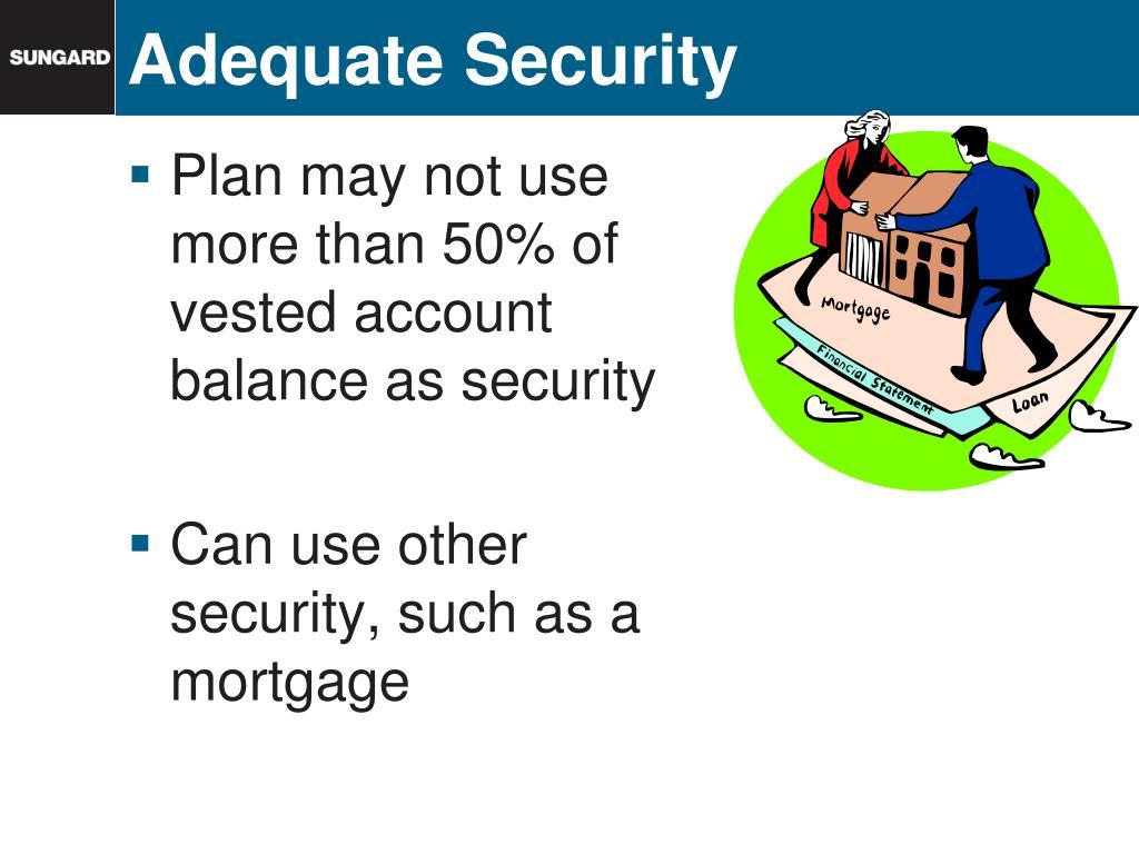 Adequate Security