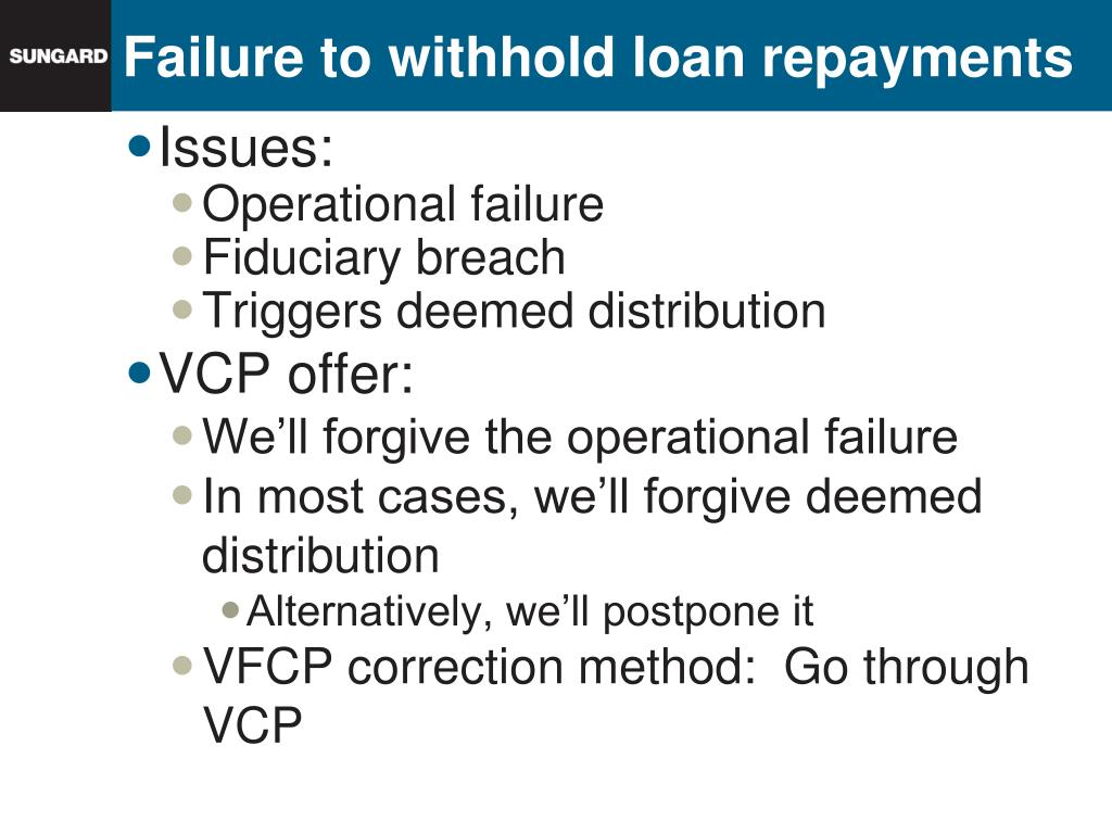 Failure to withhold loan repayments