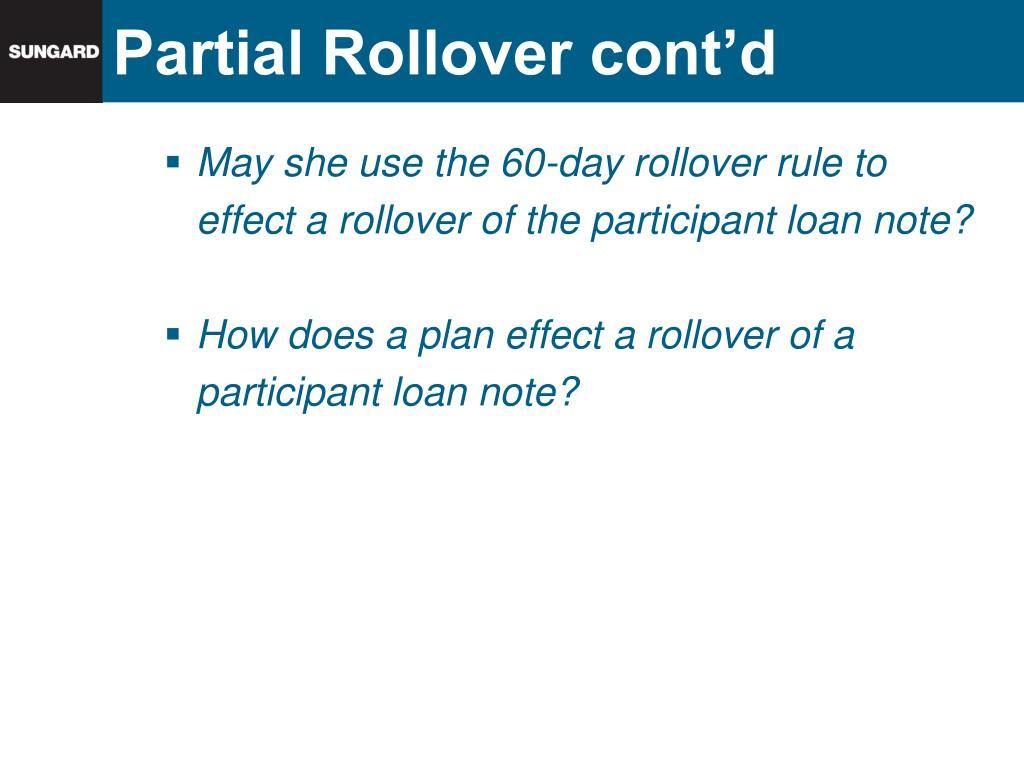 Partial Rollover cont'd