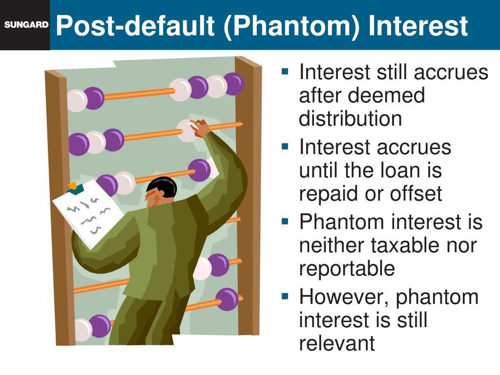 Post-default (Phantom) Interest