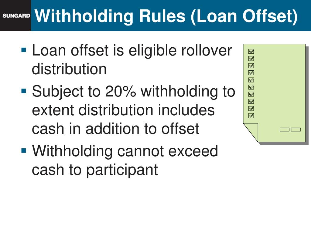 Withholding Rules (Loan Offset)