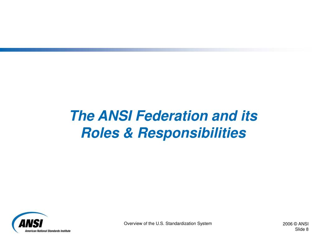 The ANSI Federation and its Roles & Responsibilities
