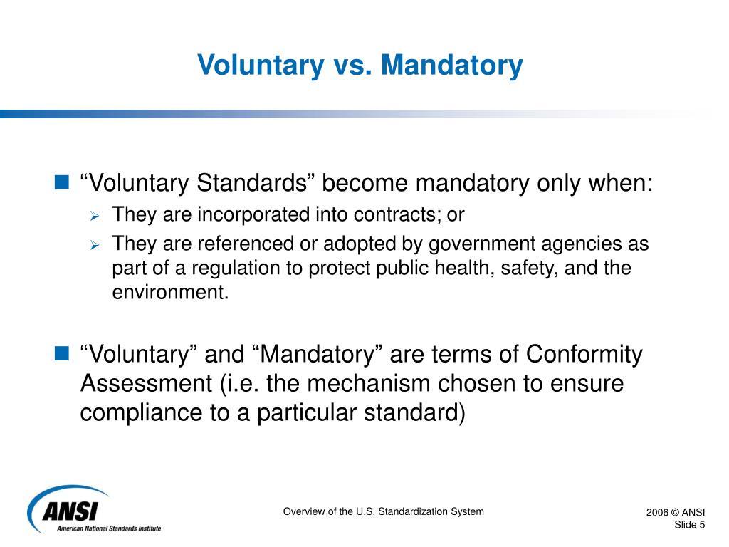 Voluntary vs. Mandatory