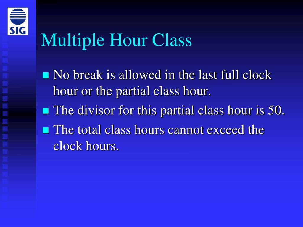 Multiple Hour Class
