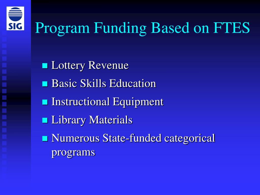 Program Funding Based on FTES