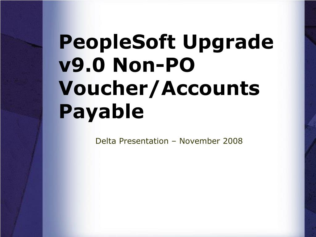 peoplesoft upgrade v9 0 non po voucher accounts payable l.