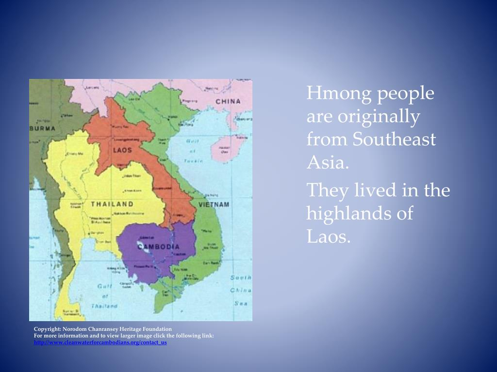 Hmong people are originally from Southeast Asia.