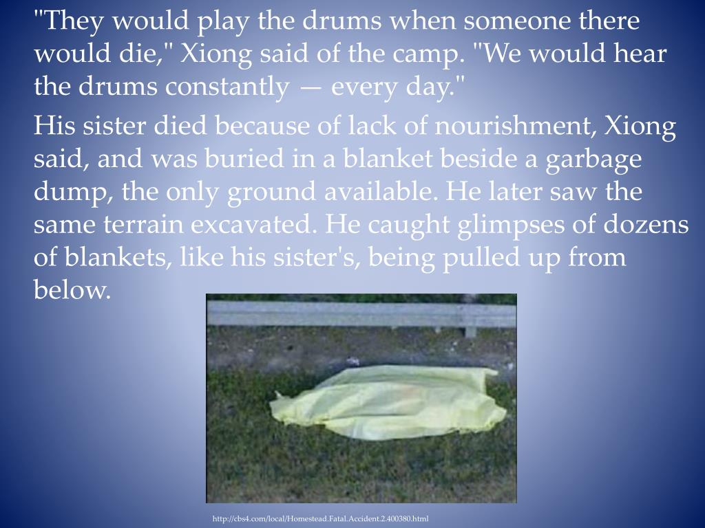 """""""They would play the drums when someone there would die,"""" Xiong said of the camp. """"We would hear the drums constantly — every day."""""""