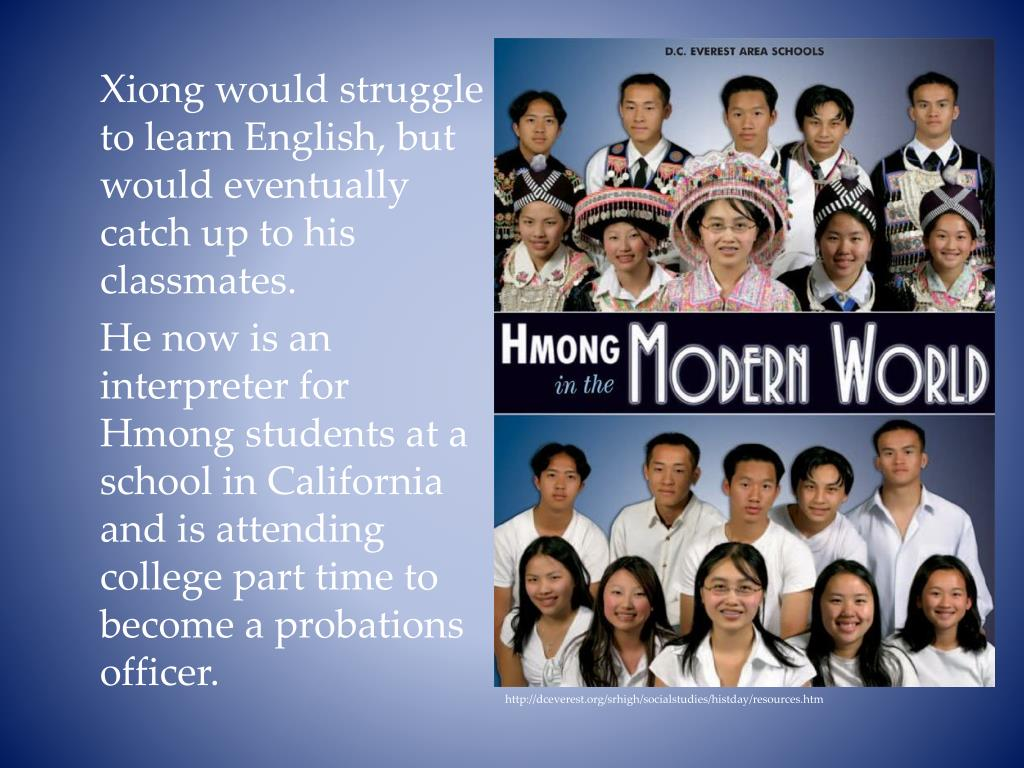 Xiong would struggle to learn English, but would eventually catch up to his classmates.