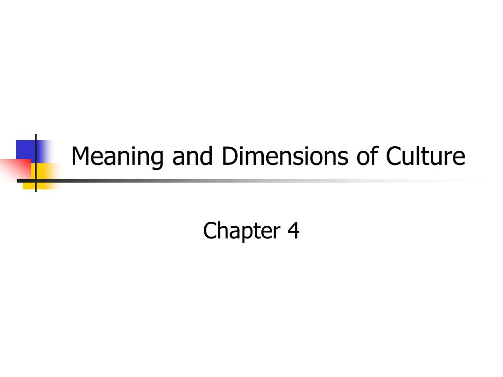 meaning and dimensions of culture l.