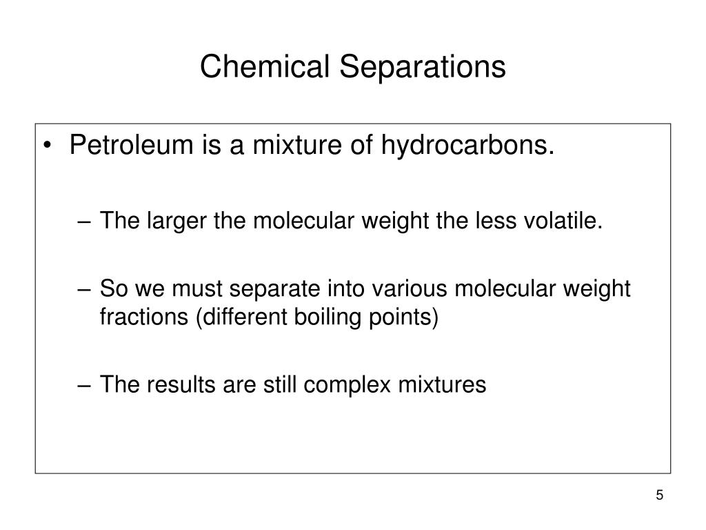 Petroleum is a mixture of hydrocarbons.