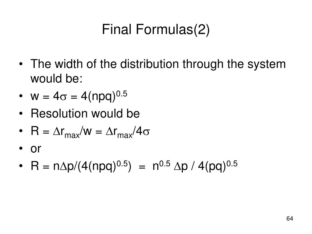 The width of the distribution through the system would be: