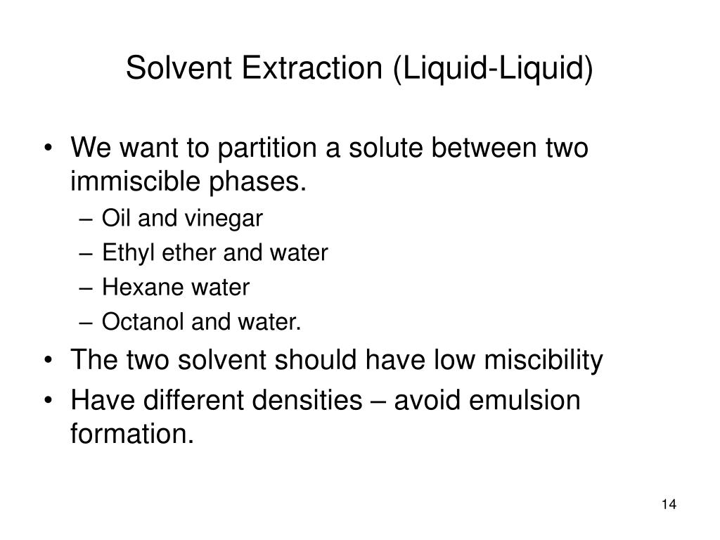 We want to partition a solute between two immiscible phases.