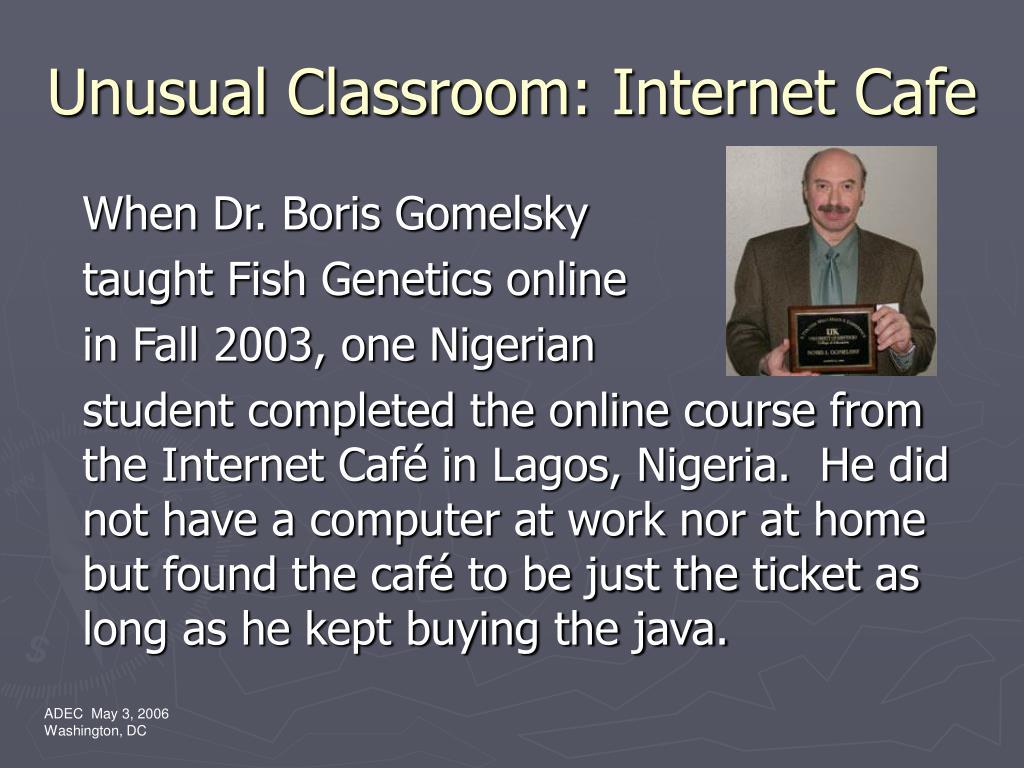 Unusual Classroom: Internet Cafe
