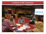 dr bashir at pbl conference