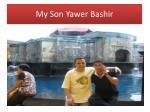 my son yawer bashir