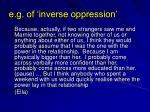 e g of inverse oppression