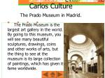 carlos culture the prado museum in madrid