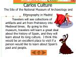 carlos culture the site of the national museum of archaeology and ethnography in madrid