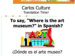 carlos culture translation time