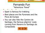 fernando fun adventure travel