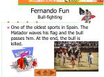 fernando fun bull fighting