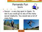 fernando fun sports