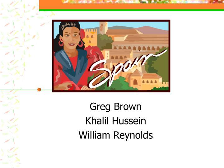 Greg brown khalil hussein william reynolds