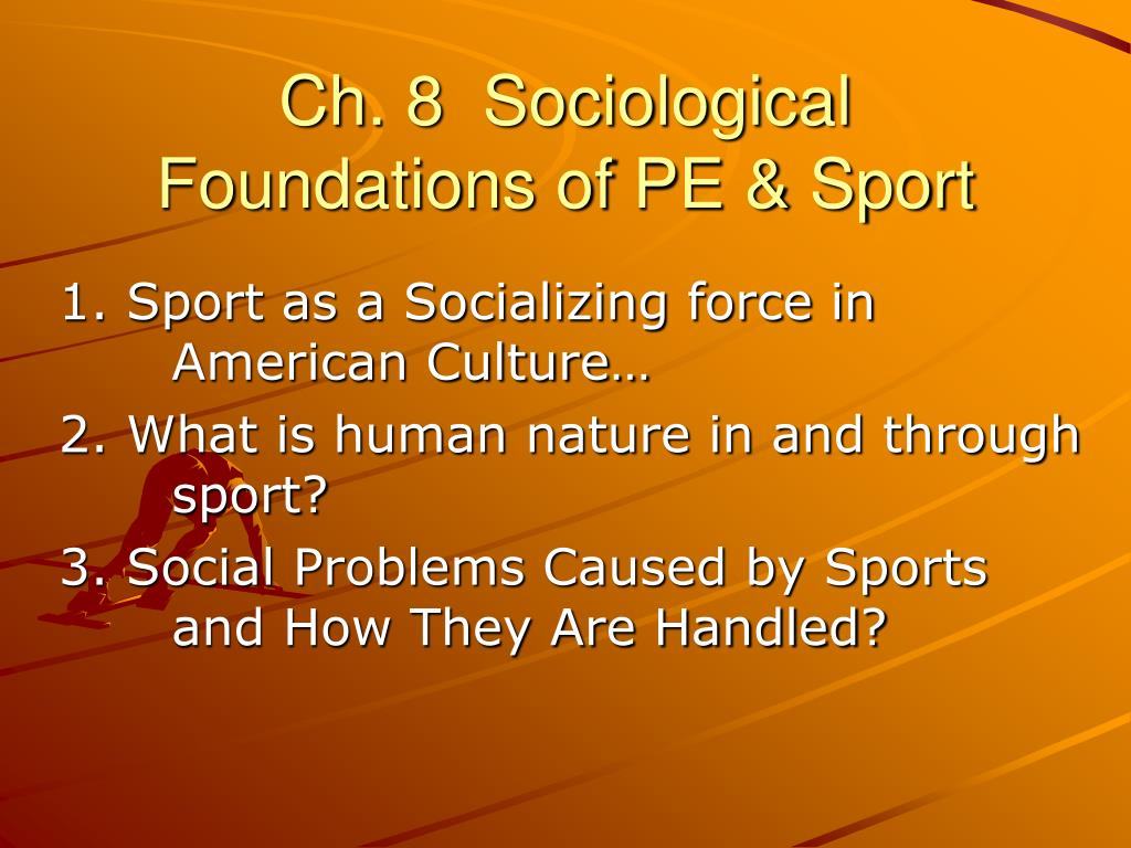 ch 8 sociological foundations of pe sport l.