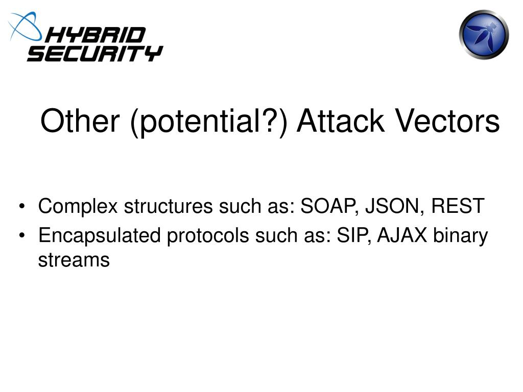 Other (potential?) Attack Vectors