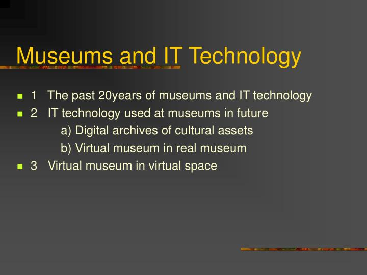 Museums and it technology1