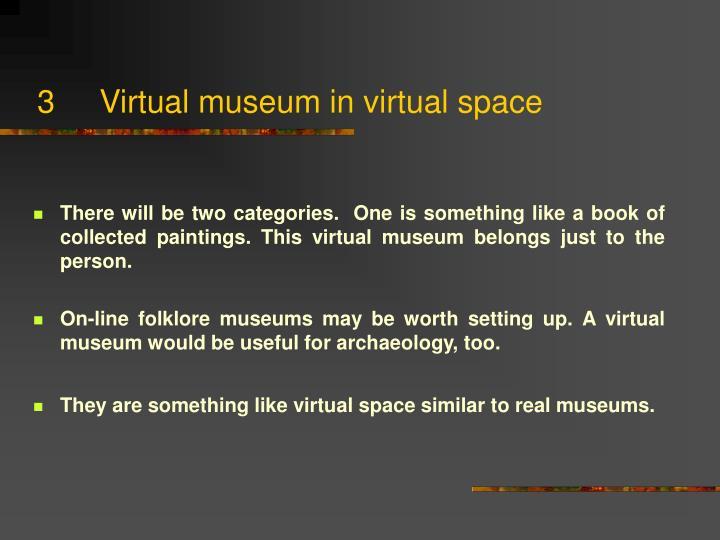 3     Virtual museum in virtual space