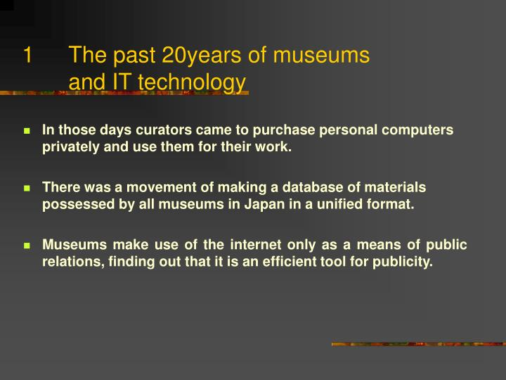 The past 20years of museums