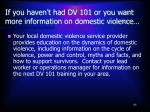 if you haven t had dv 101 or you want more information on domestic violence