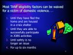 most tanf eligibility factors can be waived for a victim of domestic violence