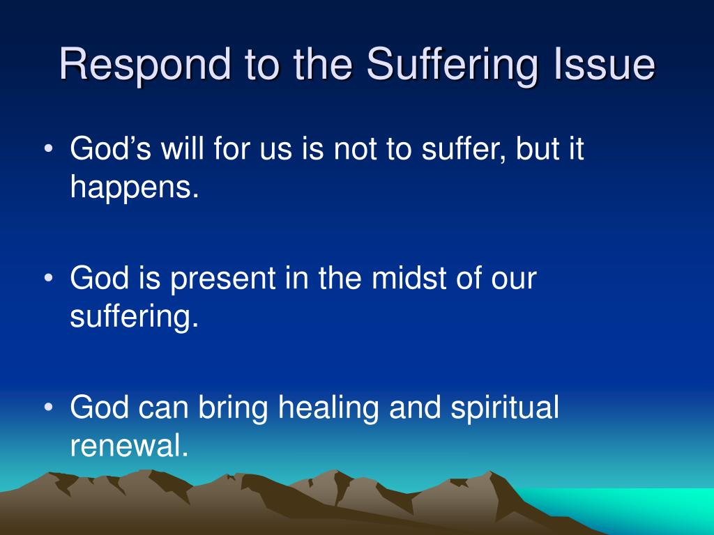 Respond to the Suffering Issue