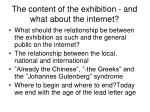 the content of the exhibition and what about the internet